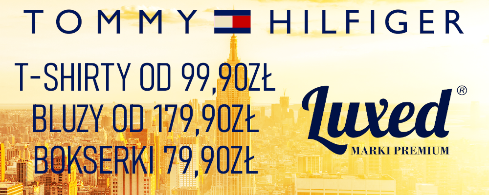 Tommy Hilfiger w Rzeszowie w LUXED Marki Premium!